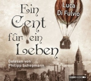 Ein Cent für ein Leben 2 Hörbuch-CD - Luca Di Fulvio